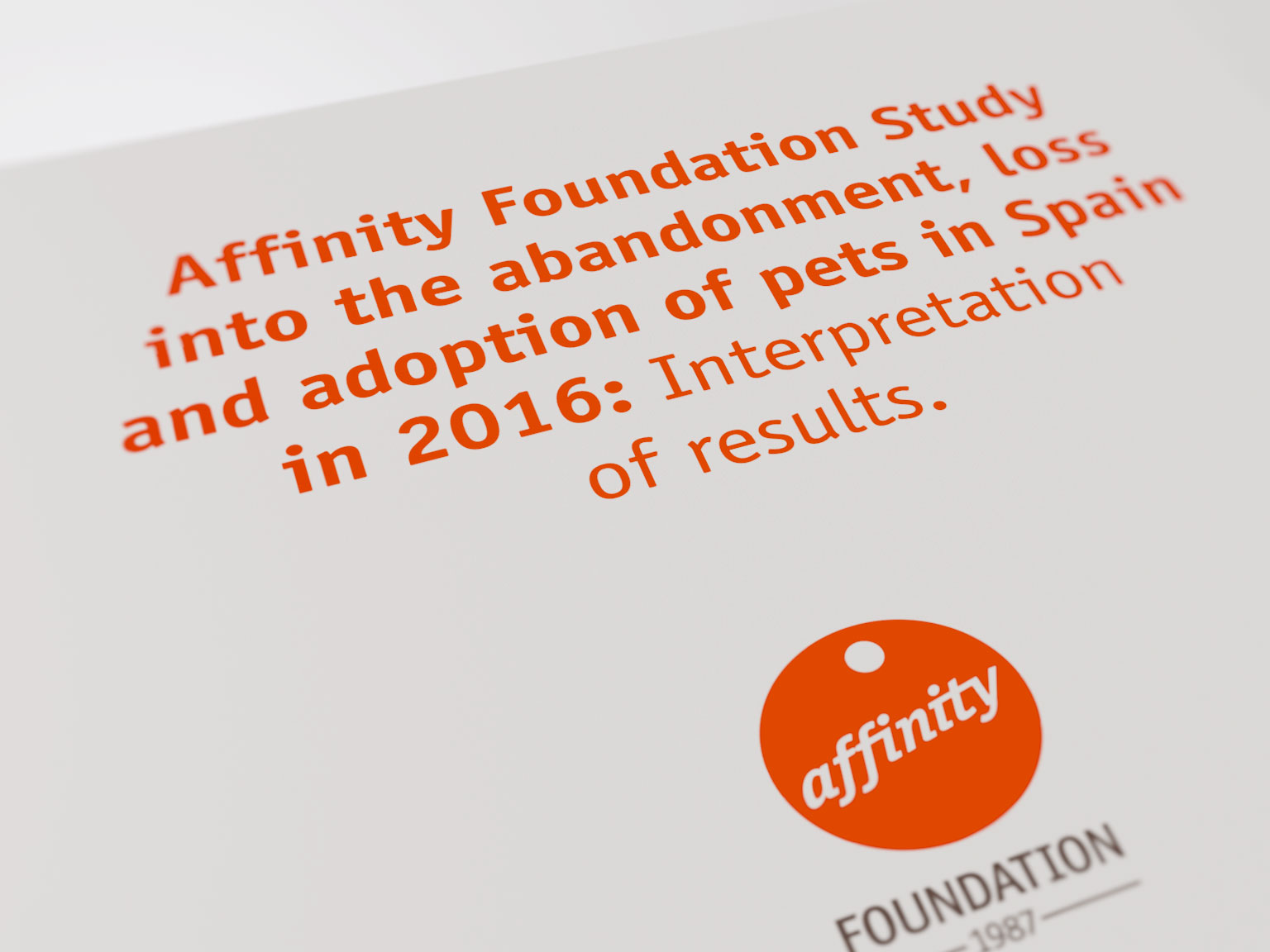 Affinity Foundation Study into the abandonment, loss and adoption of pets in Spain in 2016: Interpretation of results.